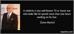 celebrity is any well-known TV or movie star who looks like he ...