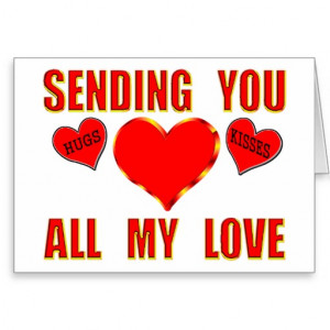 Sending You All My Love With Hugs & Kisses Greeting Card