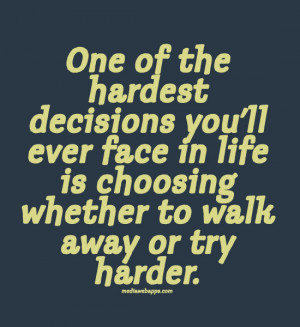 ... decision in life hard life sayings when you have to make a hard