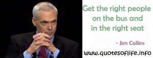 ... the-bus-and-in-the-right-seat-Jim-Collins-business-picture-quote1.jpg