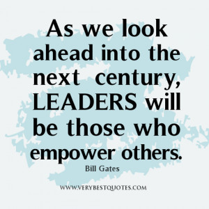 , help others quotes, As we look ahead into the next century, leaders ...