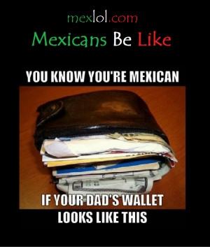 Mexican Dads Be Like Mexicans-be-like-dads-wallet