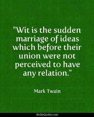 ... their union were not percevied to have any relation - Mark Twain