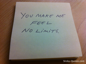 Sticky-Quotes_061812_You make me feel no limits