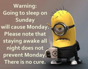 Warning Going To Sleep Sunday