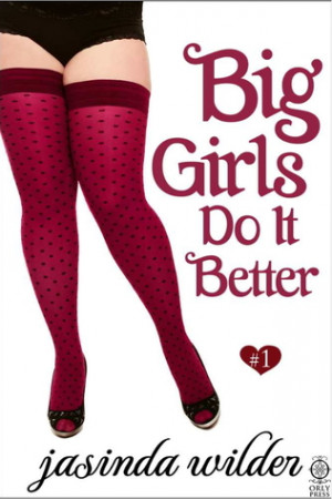 Book : Big Girls Do It Better ( Big Girls Do series #1)
