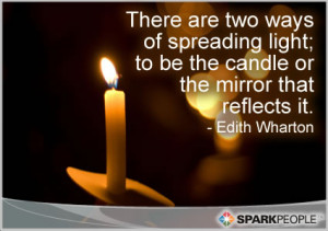 Motivational Quote - There are two ways of spreading light – to be ...