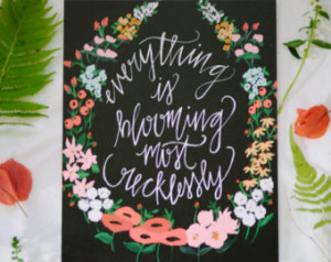 Quotes About Flowers Blooming Everything blooming - 8 x 10