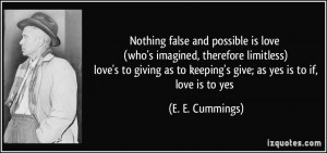 false and possible is love (who's imagined, therefore limitless ...