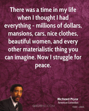 ... women, and every other materialistic thing you can imagine. Now I