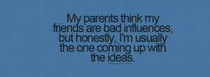 Friends are BAD influences {Funny Quotes Facebook Timeline Cover ...