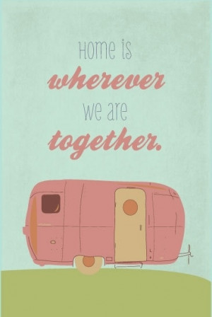 ... - Home is wherever we are together. #Quotes #camping Camptown-RV.com