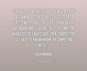 quote Leslie Moonves i read the papers i surf the 239795 png