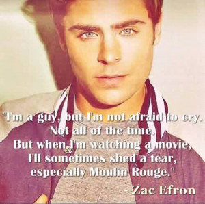 Nice Celebrity Quote By Zac Efron~ I'm A guy , but I'm not afraid ...