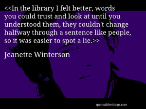 Jeanette Winterson - quote-In the library I felt better, words you ...
