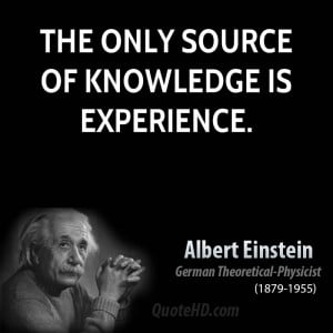 Famous Quotes and Sayings about Experience - albert-einstein-the-only ...