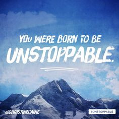 unstoppable more christine caine quotes about motivation inspiration ...