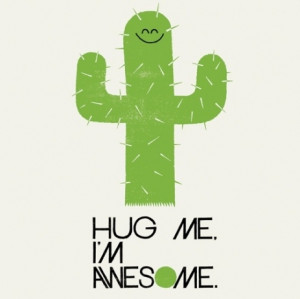 cactus, funny, hug, im awesome, lol, quote