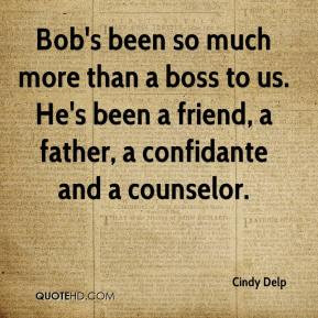 Cindy Delp - Bob's been so much more than a boss to us. He's been a ...