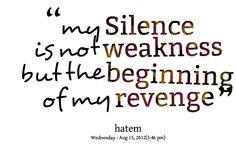 payback quotes | Quotes Picture: my silence is not weakness but the ...