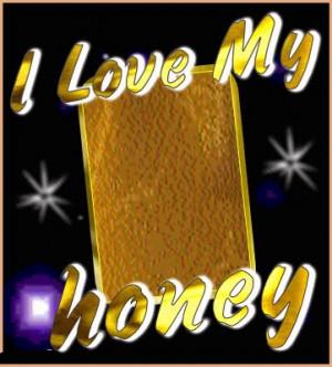 Love You Honey I Love You Honey