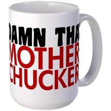 Damn Mother Chucker Large Mug for