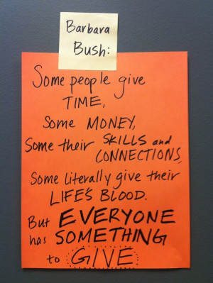 Barbara Bush on Giving - great quote and something for everyone to ...
