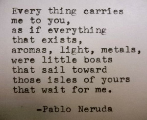 PABLO NERUDA Quote Hand Typed Quote Made with Vintage Typewriter ...