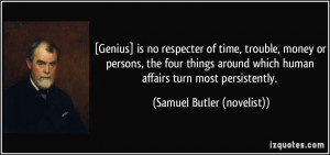 ... things around which human affairs turn most persistently. - Samuel