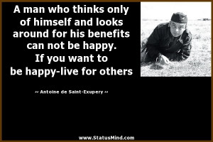... his benefits can not be happy. If you want to be happy-live for others