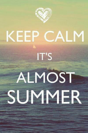 Runner Things #1285: Keep calm its almost summer.