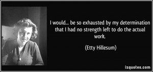Quotes About Determination And Strength More etty hillesum quotes
