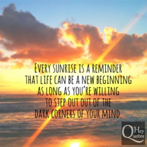 Motivational quote about new beginning life darkness