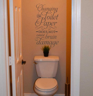 ... Lettering Changing the Toilet Paper Brain Damage Humorous Quote Decal