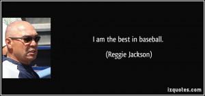 quote-i-am-the-best-in-baseball-reggie-jackson-92644.jpg