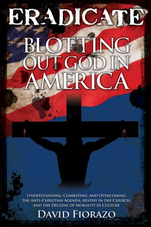 Eradicate: Blotting Out God in America (Interview)