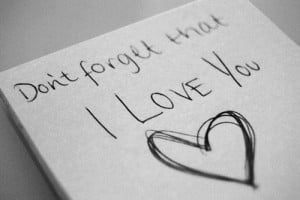 Dont Forget That I Love You