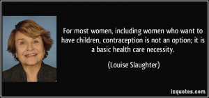 More Louise Slaughter Quotes