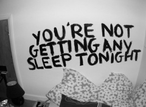 Love Quote : Your not getting any sleep tonight.