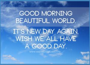 day good morning wake up good morning quote beautiful world