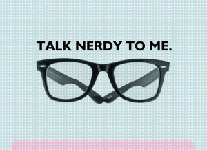 Cute Nerd Quotes Tumblr What better way to begin a