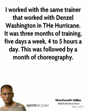 Denzel Washington Training Day Funny Quotes Wentworth-miller-wentworth ...