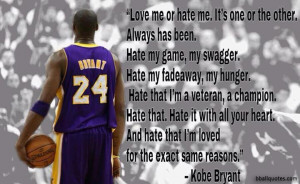 ... Kobe Bryant Quotes. Click on a quote to open an image with the quote