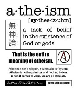 Your infatuation with the term Atheist is blinding you to its actual ...