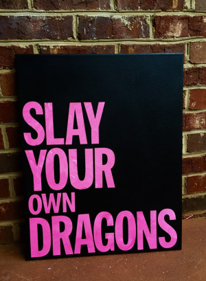 Slay your own Dragons canvas quote 16 x 20, inspirational gift ...
