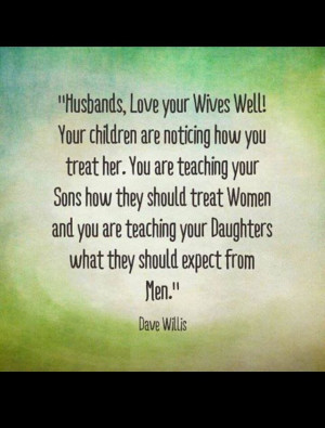 Husbands love your wives!!!