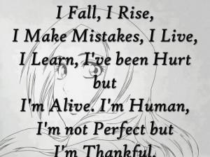 Fall, I Rise I Make Mistakes I Live I Learn, I've Been Hurt But I ...