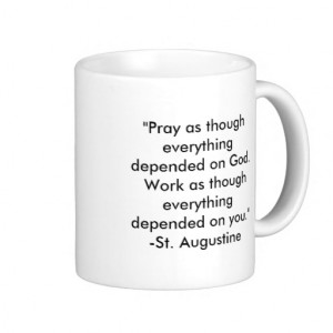 St. Augustine Timeless Quote: Prayer / Work Coffee Mug