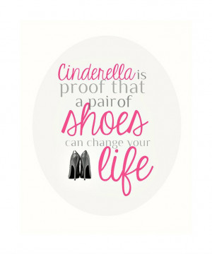 Cinderella Quote about Shoes – 8×10 Quote for Girls Room, Women ...