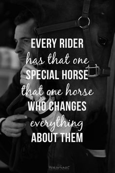 Every rider has that one special horse that one horse who changes ...